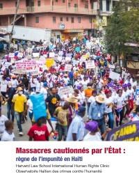 Haïti - FLASH : Un rapport révèle la complicité du Gouvernement haïtien dans 3 massacres